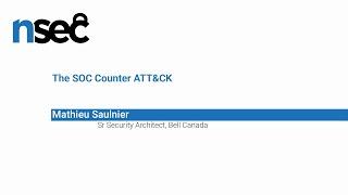 NorthSec 2019 – Mathieu Saulnier – The SOC Counter ATT&CK