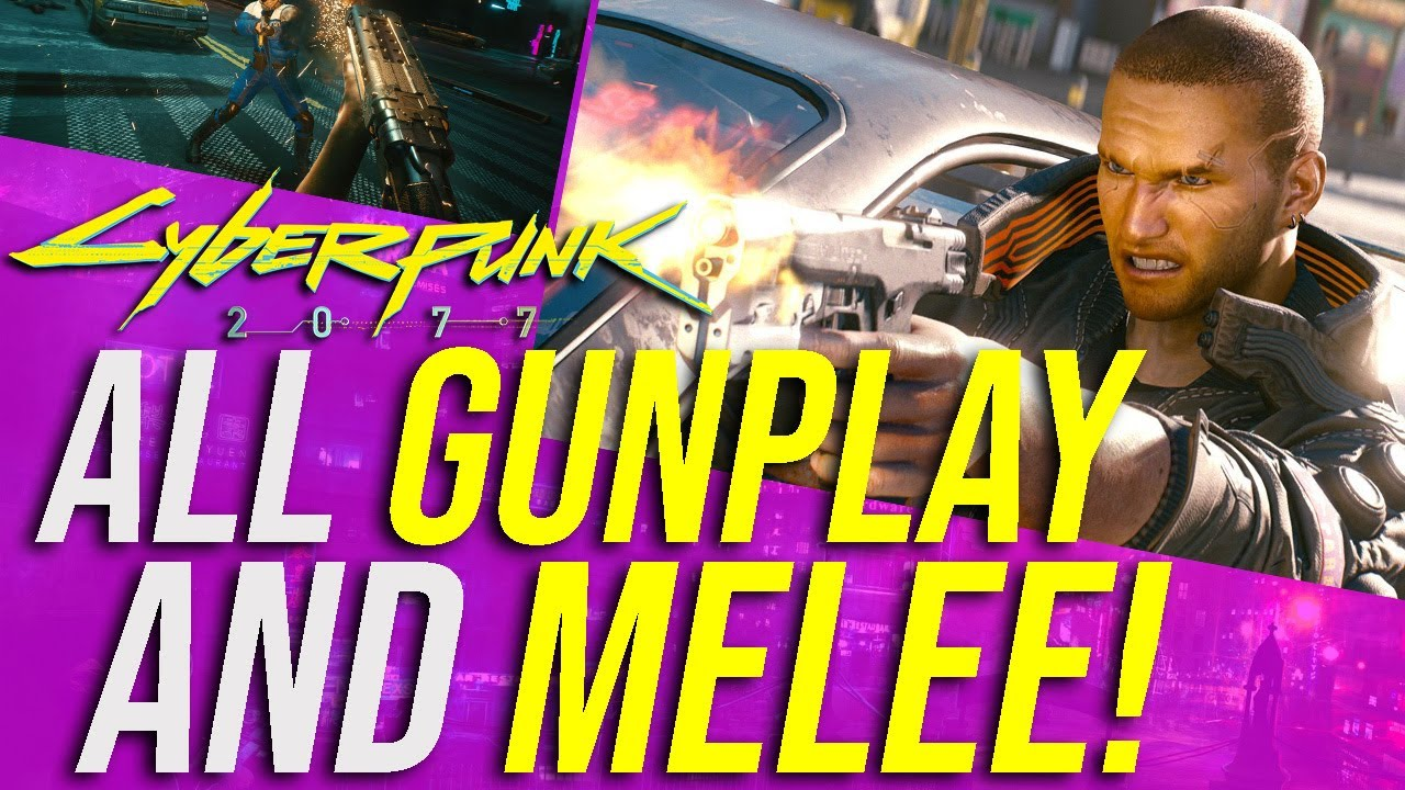 Cyberpunk 2077 - All Gunplay & Melee Gameplay So Far! (2018 - 2020!)