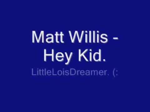 Matt Willis - Hey Kid. [Lyrics]