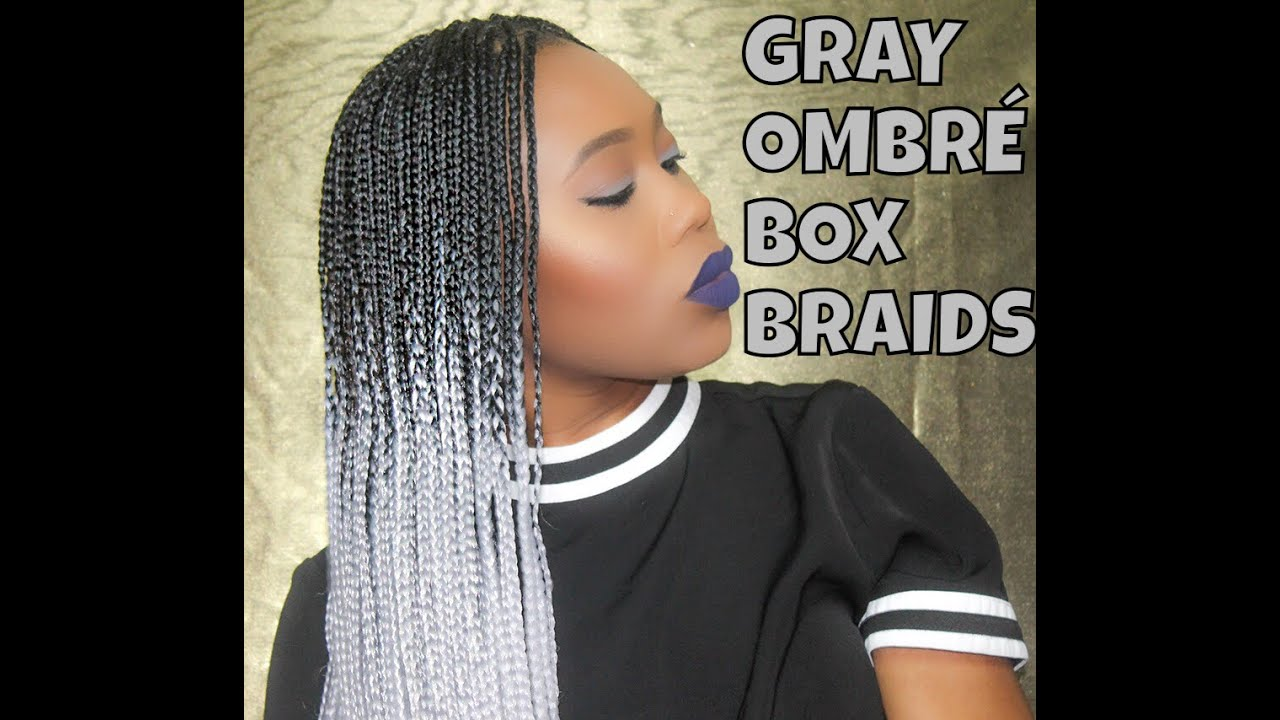 Gray Ombre Box Braids Maintenence Tips Youtube
