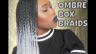 Gray Ombre Box Braids + Maintenence Tips