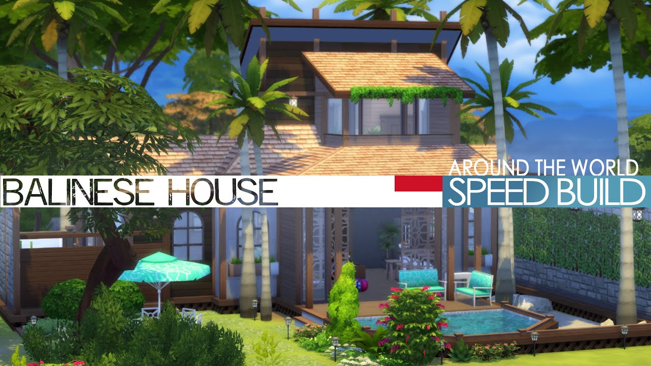The sims 4 speed build balinese house around the for Bali style homes to build