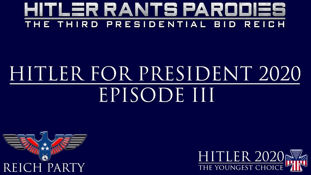 Hitler for President 2020: Episode III