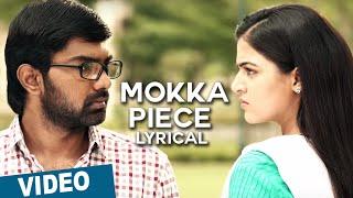 Official: Mokka Piece Song with Lyrics | Maalai Nerathu Mayakkam | Amrit