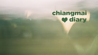 Chiangmai video diary ❤