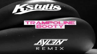 Kstylis -  Trampoline Booty Aylen Remix #AddictiveAudio