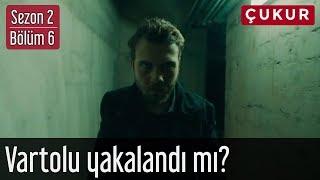 Çukur 2.Sezon 6.Bölüm - Vartolu Yakalandı mı?