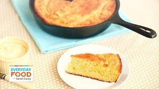 Skillet Cheddar Cornbread - Everyday Food with Sarah Carey