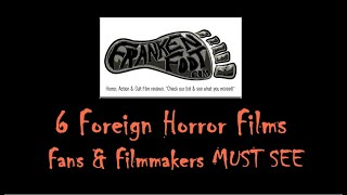 5 Foreign Horror Movies Fans & Filmmakers Must See!