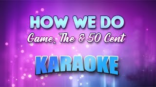 Game, The & 50 Cent - How We Do (Karaoke version with Lyrics)