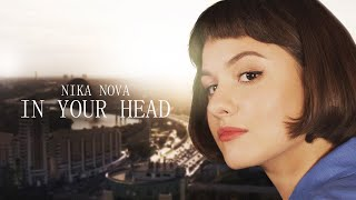 Смотреть клип Nika Nova - In Your Head