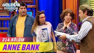 Güldür Güldür Show 214.Bölüm - Anne Bank