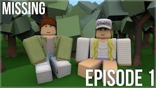 Missing - Episode One | A Roblox Series | Auxede