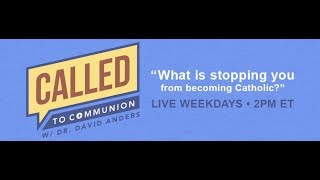 Called To Communion - 8/15/17 - Dr. David Anders