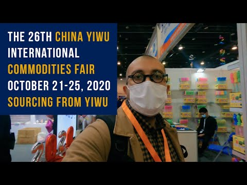 VISITING THE 26TH CHINA YIWU TRADE FAIR - OCTOBER 2020 | Shanghai Silk Road