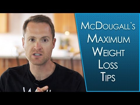 Top 10 Tips For Max Weight Loss From Dr. McDougall