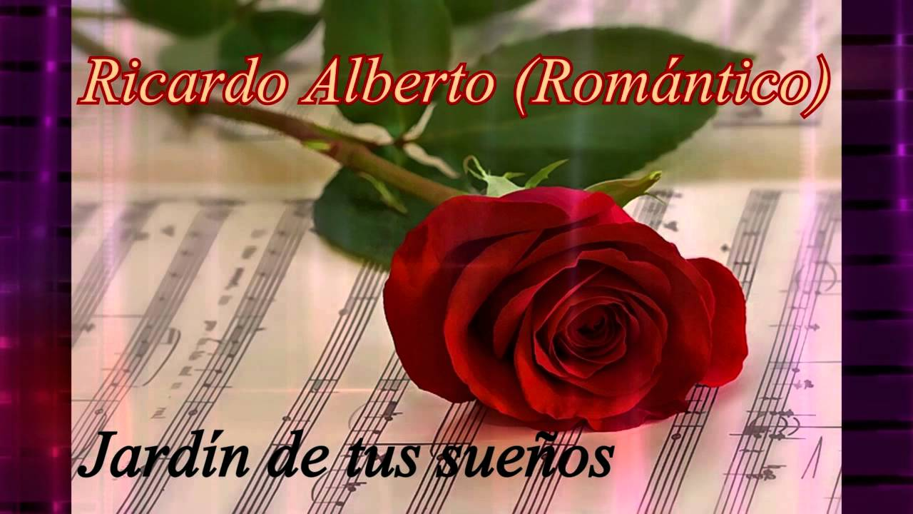 Ricardo Alberto Jardin De Tus Suenos Youtube