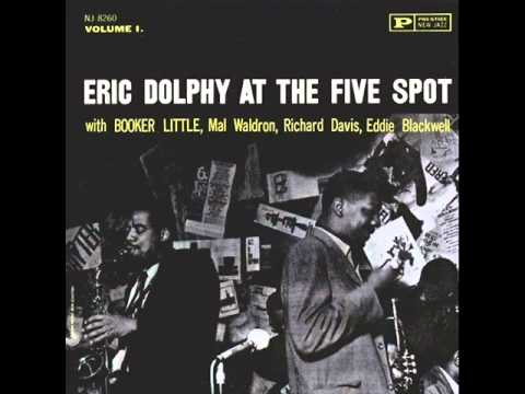 Eric Dolphy & Booker Little Quintet at the Five Spot - Bee Vamp