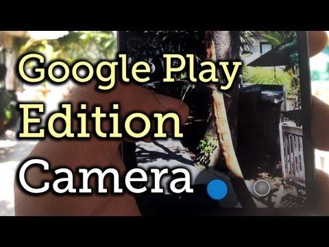 Install The Google Play Edition Camera (Android 4.3) On A Samsung Galaxy S4 (No Root) [How-To]
