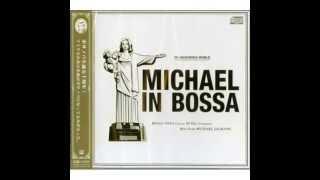 Em Março de 2008, foi gravado pela Polydor no Japão o álbum chamado Michael in Bossa, onde 14 faixas gravadas por Michael Jackson receberam uma nova ...