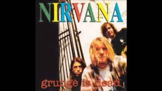 """NIRVANA """"GRUNGE IS DEAD"""""""