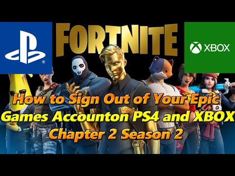 FORTNITE How To Sign Out Of Your Epic Games Account PS4 And XBOX - Chapter 2 Season 2