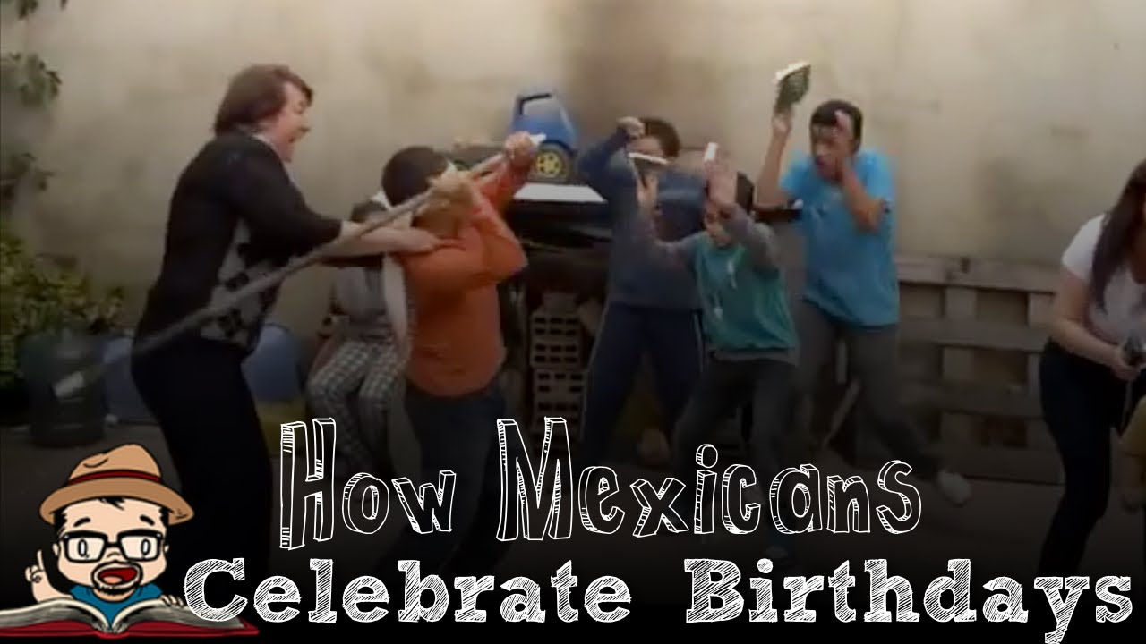 How Mexican Celebrate Birthdays Part I Oh So Mexican Youtube