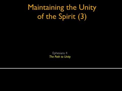 The Path To Unity (Ephesians 4)