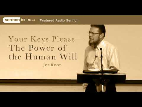 Audio Sermon: Your Keys Please—The Power of the Human Will by Joe Root
