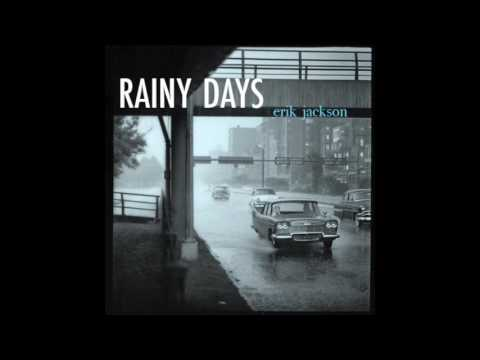 Erik Jackson  -  Rainy Days Full Album
