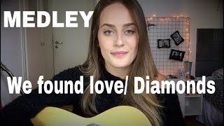 Julia Gama - (MEDLEY) We found love/ Diamonds (Rihanna) COVER