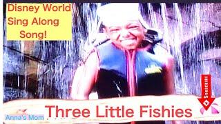 Walt Disney World Sing Along Song Three Little Fishies/Anna's Mom/Kids Music Video