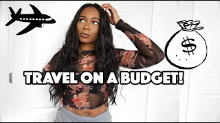 How To Travel Often On A Tight Budget | Trishonnastrends