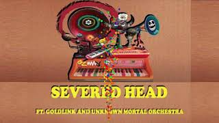 Severed Head- Gorillaz feat. Goldlink and Unknown Mortal Orchestra. [Reversed]