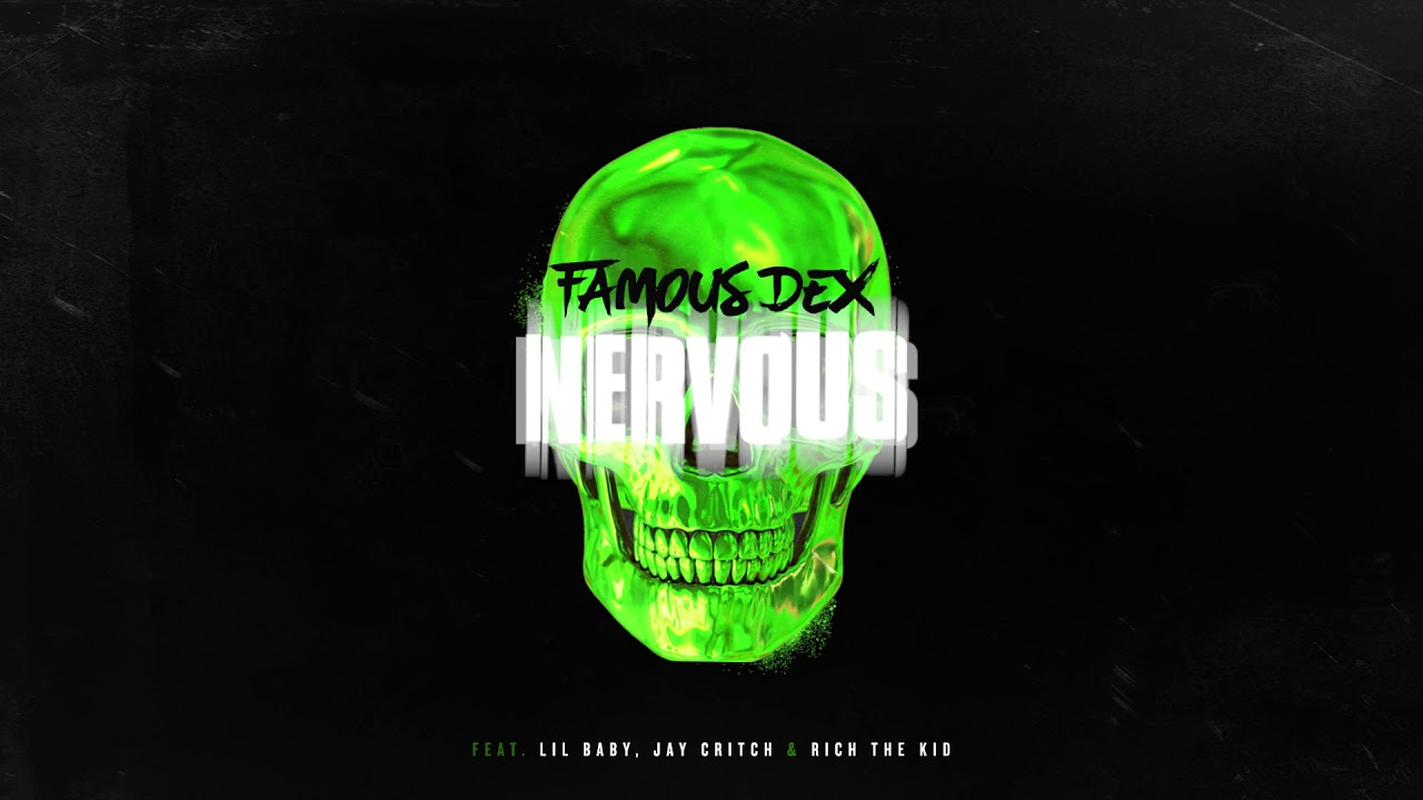 Download Famous Dex - Nervous (ft. Lil Baby, Jay Critch, and Rich The Kid) [Official Audio]