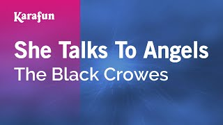 Karaoke She Talks To Angels - The Black Crowes *