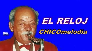 "CHICOmelodia (21) sax: ""EL RELOJ"" (letra e vídeo), vídeo MOACIR SILVEIRA"