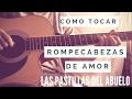 COMO TOCAR ROMPECABEZAS DE AMOR - LAS PASTILLAS DEL ABUELO // TUTORIAL GUITARRA ACORDES