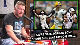 Pat McAfee Reacts To Brett Favre Saying Jordan Love Should Be The Next Taysom Hill
