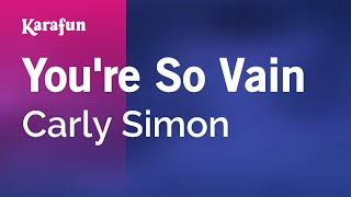 Karaoke You're So Vain - Carly Simon *