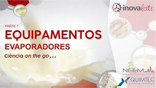 Equipamentos parte 1 - Evaporadores - Ciência on the go...