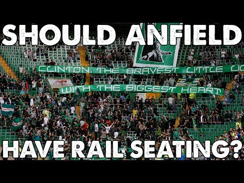 Should Anfield Have Rail Seating?