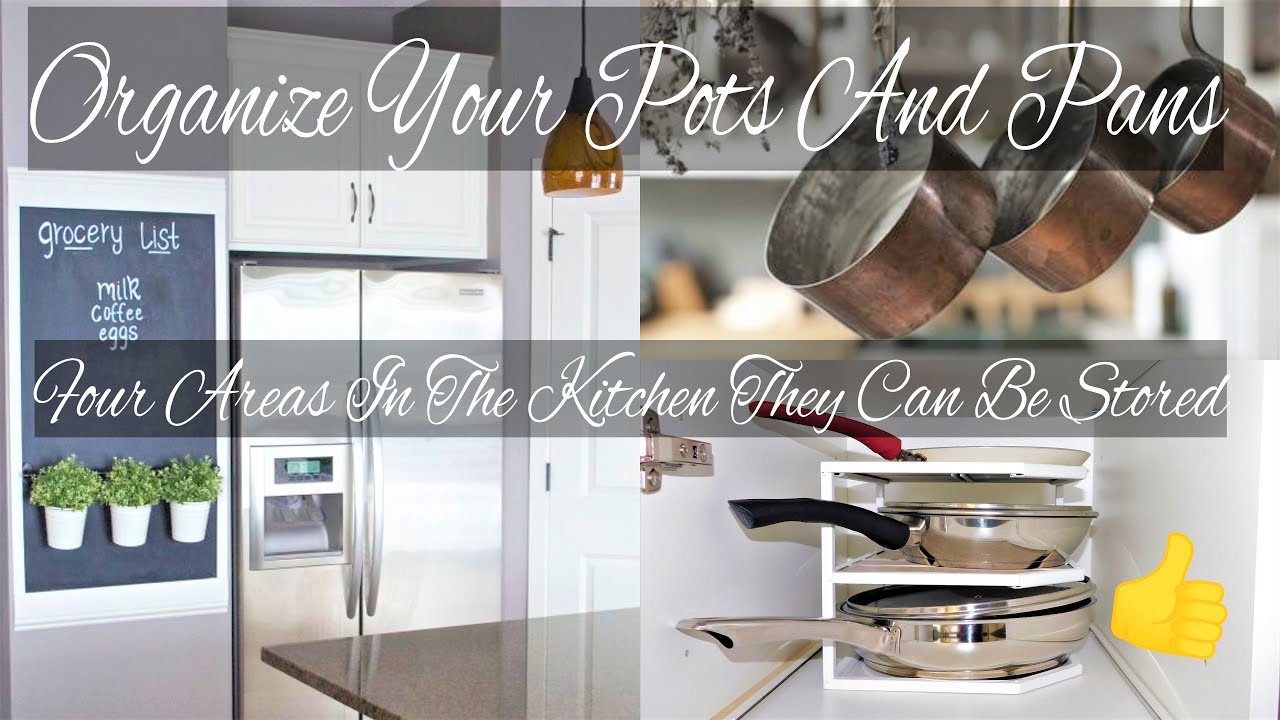 Organize Your Pots And Pans (Four Areas In The Kitchen They Can Be Stored) Kitchen Organizing Ideas