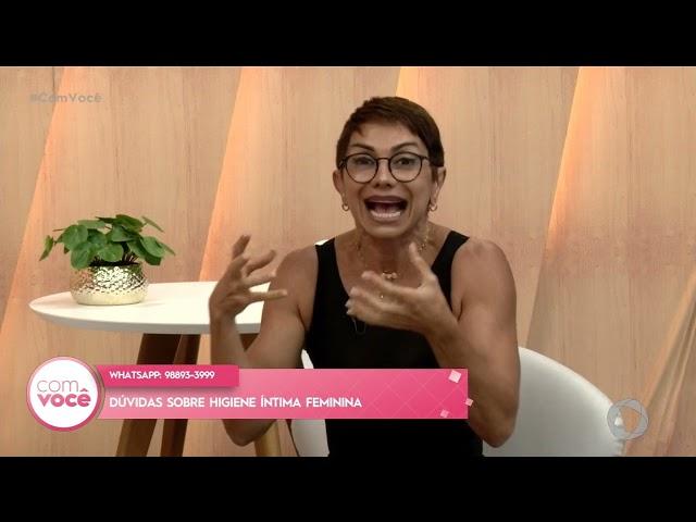 Isso é sintoma de: Dr. Wanúzia Miranda fala sobre higiene íntima feminina- Com Você