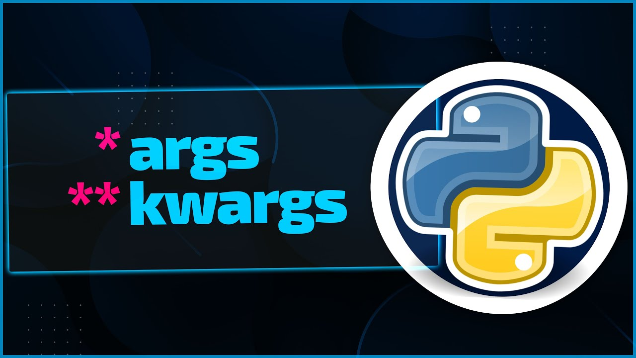 Python Args Kwargs | How to Use It and Why It Does Exist
