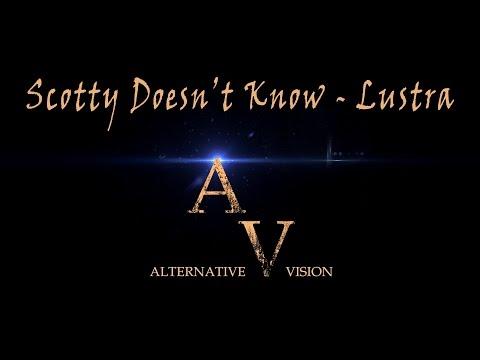 2016  Scotty Doesnt Know    Alternative Vision Sound