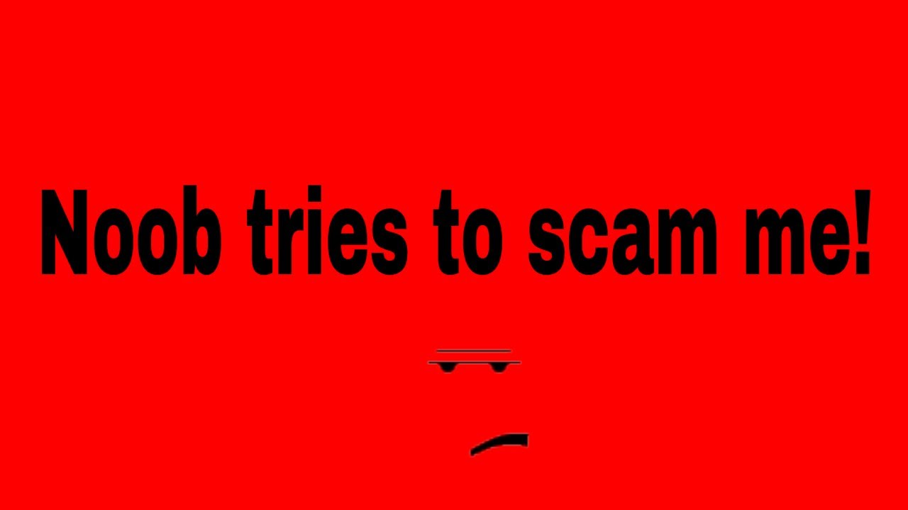 Roblox: a noob is trying to scam me! - YouTube
