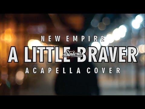 New Empire - A Little Braver (Acapella Cover)
