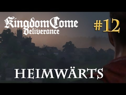 Let's Play Kingdom Come Deliverance #12: Heimwärts  (Tag 3 / Blind / deutsch)