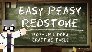 Easy Peasy Redstone: Pop-up Hidden Crafting Table